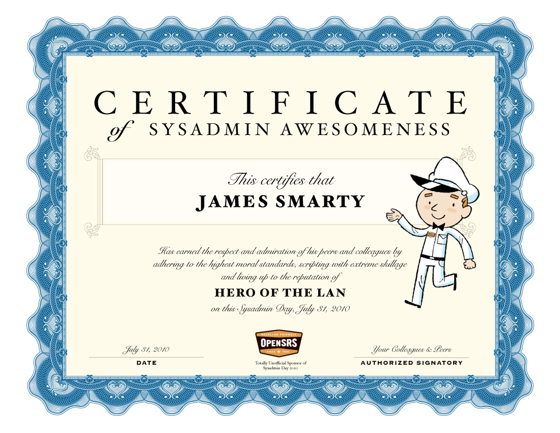 Opensrs sysadmin day use our fancy certificate of awesomeness to show you care for Certificate of awesomeness